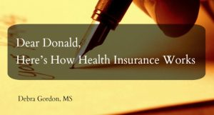Dear Donald: Here's How Health Insurance Works