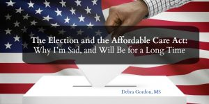 The Election and the ACA: Why I'm Sad, and Will Be for a Long Time