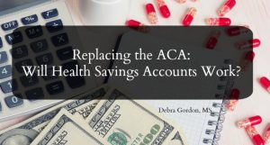 Replacing the ACA: Will Health Savings Accounts Work?